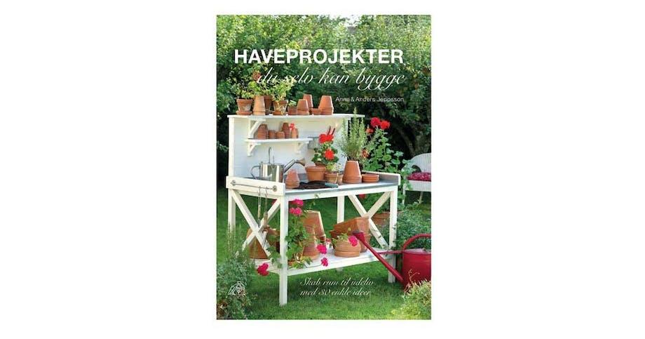 Haveprojekter, du selv kan bygge